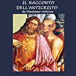 Il Racconto dell'Anticristo [The Story of the Antichrist] | Vladimir Sergeevic Solovev