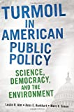 Turmoil in American Public Policy: Science, Democracy, and the Environment