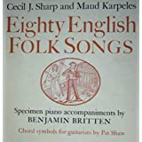 Eighty English Folk Songsby Cecil J. Sharp