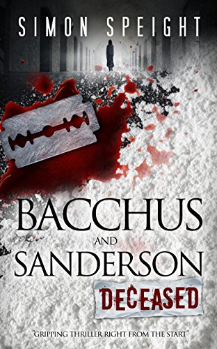 Bacchus and Sanderson (Deceased): A gripping thriller right from the start
