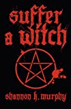 img - for Suffer a Witch book / textbook / text book