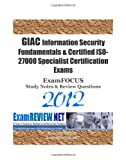GIAC Information Security Fundamentals & Certified ISO-27000 Specialist  Certification Exams ExamFOCUS Study Notes & Review Questions 2012: Building your  GIAC exam readiness deals and discounts