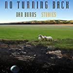 No Turning Back: Stories | Dan Burns