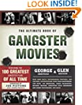 The Ultimate Book of Gangster Movies:...