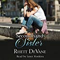 Secondhand Sister Audiobook by Rhett DeVane Narrated by Janet R. Hoskins