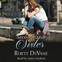 Secondhand Sister Audiobook by Rhett DeVane Narrated by Janet R. Hoskins