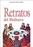 img - for Retratos del medioevo (Spanish Edition) book / textbook / text book