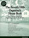 img - for The Beverly Hills Organizer's House Book: The Ultimate Household Organizing Guide and Workbook book / textbook / text book