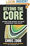 Beyond the Core: Expand Your Market W...