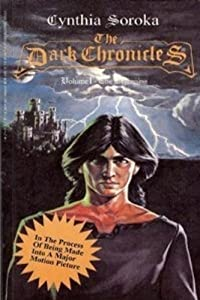 The Dark Chronicles: The Beginning by Cynthia Soroka