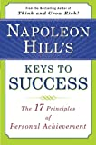 Napoleon Hills Keys to Success: The 17 Principles of Personal Achievement