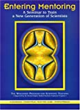 img - for Entering Mentoring:A Seminar to Train a New Generation of Scientists book / textbook / text book