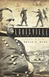 Louisville & the Civil War: A History & Guide
