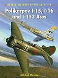 Polikarpov I-15, I-16 and I-153 Aces (Aircraft of the Aces)