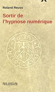 Sortir de l'hypnose numérique