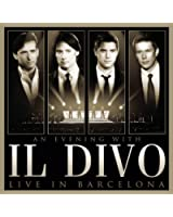 An Evening With Il Divo : Live In Barcelona