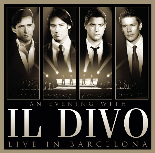 Il divo album an evening with il divo live in barcelona - Il divo music ...