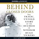 Behind Closed Doors (       UNABRIDGED) by Hugo Vickers Narrated by John Telfer