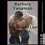 Alicia and Leo and Me | Barbara Vanaman