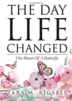 The Day Life Changed: The Bloom Of A Butterfly