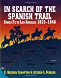 img - for In Search of The Spanish Trail book / textbook / text book