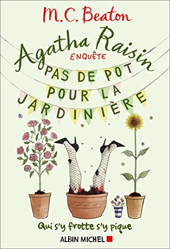 Agatha raisin enquête n° 3 Pas de pot pour la jardinière