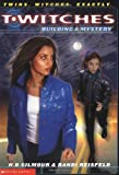 Building A Mystery (Twitches #2) (0439240719) by H. B. Gilmour