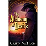 The Alchemy of Desire | Crista McHugh