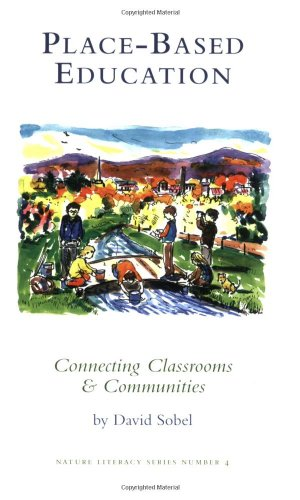 Place-based Education: Connecting Classrooms &...
