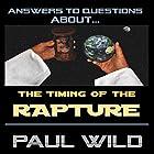 The Timing of the Rapture Hörbuch von Paul R. Wild Gesprochen von: Greg Lengacher