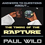 The Timing of the Rapture | Paul R. Wild