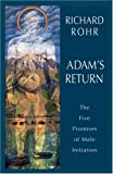 Adams Return: The Five Promises of Male Initiation