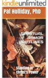 SPIRITUAL ARMOR OUTLINES: Standing in Christ's Power
