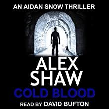Cold Blood (       UNABRIDGED) by Alex Shaw Narrated by David Bufton