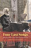 Four Last Songs: Aging and Creativity in Verdi, Strauss, Messiaen, and Britten