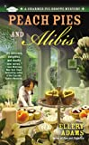 Peach Pies and Alibis (A Charmed Pie Shoppe Mystery) by  Ellery Adams in stock, buy online here
