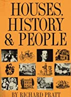 Houses, history, and people by Richard Pratt