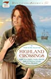 Pamela Griffin, Jennifer Hudson Taylor and Gina Welborn Laurie Alice Eakes Highland Crossings (Romancing America)