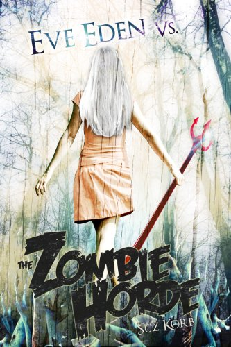 Eve Eden vs. the Zombie Horde (Bedeviled 1)