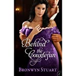 Behind the Courtesan | Bronwyn Stuart