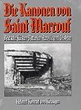 Die Kanonen von Saint Marcouf: Deutsche Küstenbatterien Azeville und Crisbecq