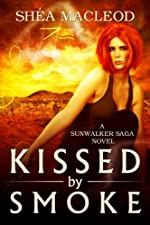 Kissed by Smoke (Sunwalker Saga Book 3)