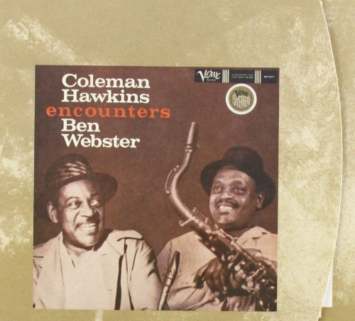 Coleman Hawkins Encounters Ben Webster by Coleman Hawkins and Ben Webster