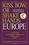 img - for Kiss, Bow, Or Shake Hands Europe: How to Do Business in 25 European Countries by Morrison, Terri, Conaway, Wayne A. (2007) Paperback book / textbook / text book