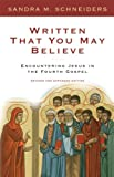 img - for Written That You May Believe: Encountering Jesus in the Fourth Gospel book / textbook / text book