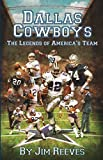 img - for Dallas Cowboys: The Legends of America's Team book / textbook / text book