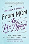 From Mom to Me Again: How I Survived...