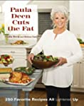 Paula Deen Cuts the Fat: 250 Recipes...