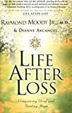 Life After Loss: Conquering Grief and Finding Hope (0062517309) by Raymond Moody