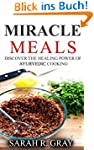 Miracle Meals: Discover the Healing P...